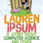 "Books of the Week: ""Lauren Ipsum"" and the ""Secret Coders"" series thumbnail"