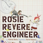 "Books of the Week: ""Rosie Revere, Engineer"" and ""Ada Twist, Scientist"" thumbnail"