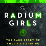 "Book of the Week: ""The Radium Girls"" thumbnail"